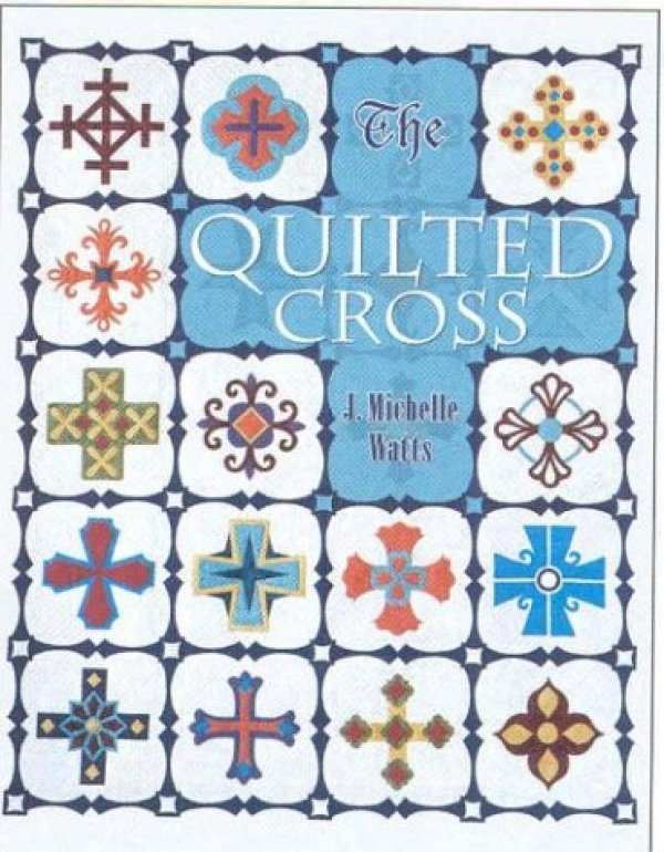 The Quilted Cross by J. Michelle Cross  **autographed copy**
