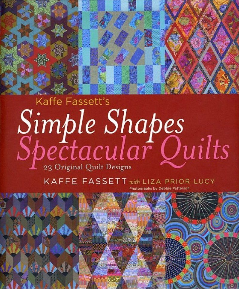 Kaffe Fassett Simple Shapes Spectacular Quilts