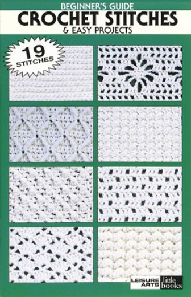 Crochet Stitch Guide : Beginners Guide -- Crochet Stitches & Easy Projec