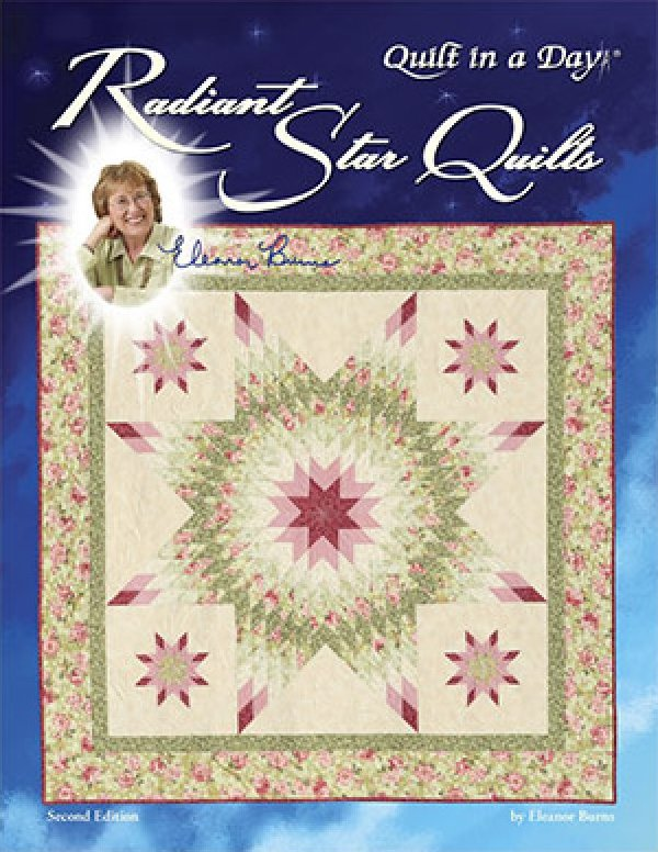 Quilt Patterns To Make In A Day : Radiant Star Quilts 2nd Edition Eleanor Burns Quilt Book Quilt in a Day - 9781891776526