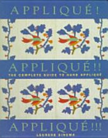 The Complete Guide to Hand Applique Laurene Sinema