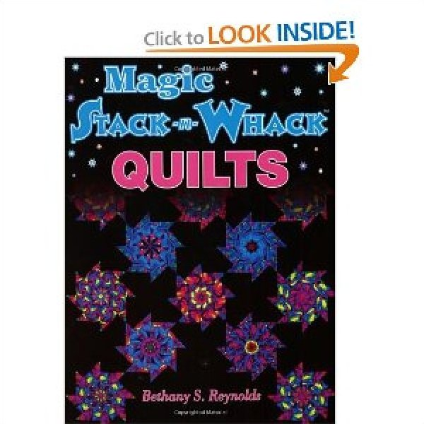 Magic Stack-n-Whack Quilts book by Bethany S. Reynolds 51995