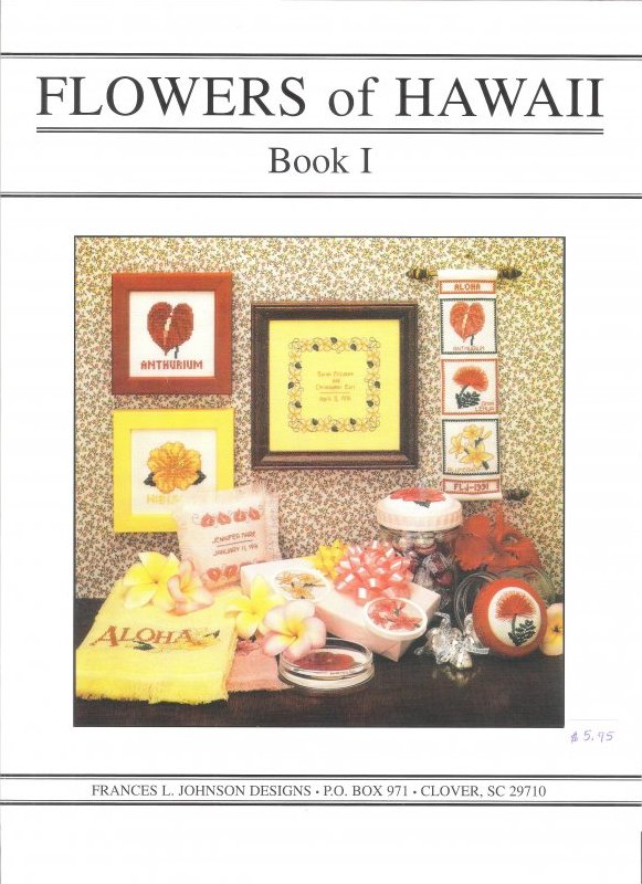 Flowers of Hawaii – Book I Counted Cross Stitch Pattern by Frances L. Johnson