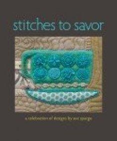 stitches_to_savor_acelebrationofdesignsbysuespargo_softcover