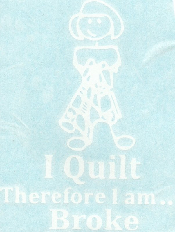 I Quilt ... Vinyl Window Decal
