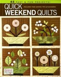 Quick Weekend Quilts by Debbie Mumm for Leisure Arts