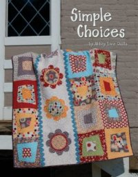 Simple Choices by Abbey Lane Quilts