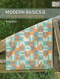 Modern Basics II Modern Basics 2 by Amy Ellis for That Patchwork Place