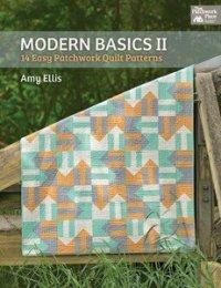 Modern Basics II Modern Basics 2 by Amy Ellis for That Patchwork Place