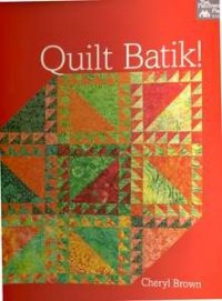 Quilt Batik by Cheryl Brown for That Patchwork Place