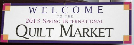 Welcome to 2013 Spring International Quilt Market.