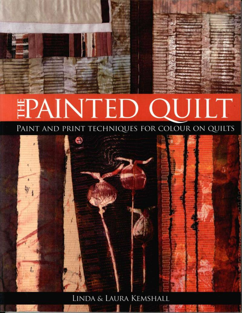 The Painted Quilt by Linda and Laura Kemshall