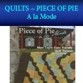 Quilt Club from Piece of Pie A la Mode - Fabrics Galore & Quilting Store