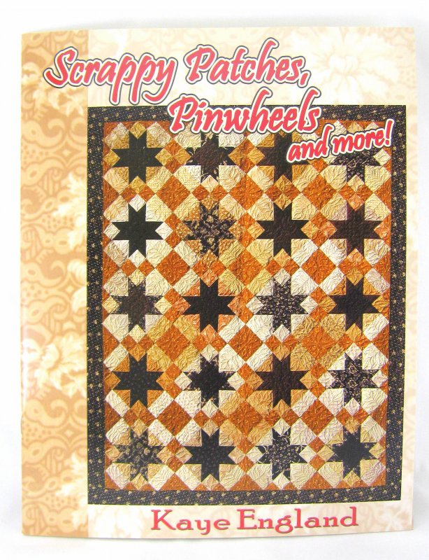 Scrappy Patches Pinwheels And More Book By Kaye England