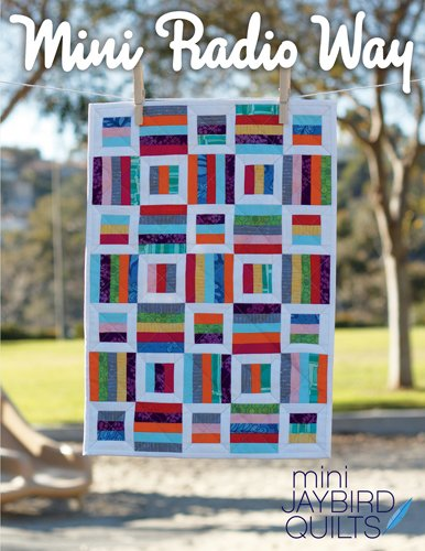 Mini Radio Way Quilt Pattern from Jaybird Quilts