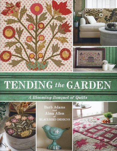 tending the garden by barb adams and alma allen of ForTending The Garden Blackbird Designs