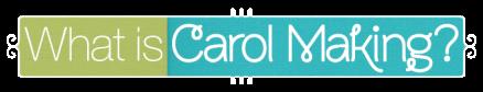 What is Carol Making? logo