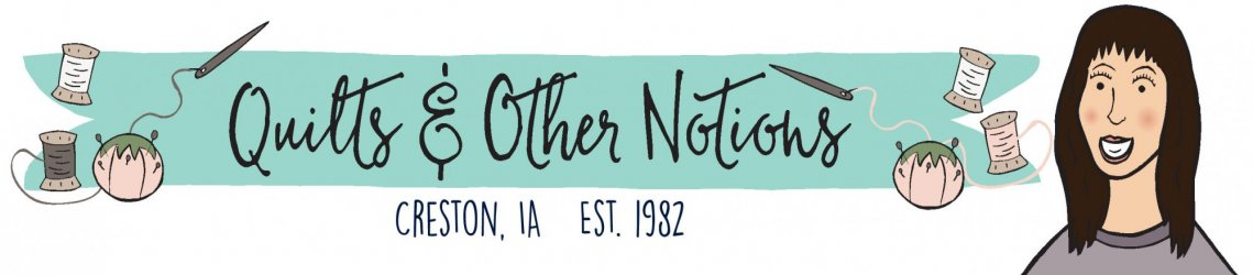 Quilts & Other Notions - Since 1982