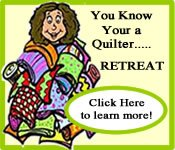 You Know Your a Quilter.....Retreat