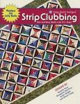 Strip Clubbing by Cozy Quilt Designs