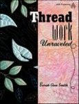 Thread Work Unraveled by Sarah Ann Smith