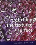Stitching the Textured Surface by Lynda Monk & Carol McFee