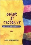 Color by Accident by Ann Johnston *out of print*