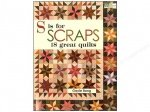 S is for SCRAPS Quilt Pattern Book - That Patchwork Place - 744527110353
