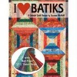 I Love Batiks