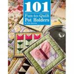 101 Fun to Quilt Pot Holders