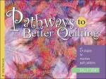 Pathways to Better Quilting