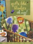 Quilts, Bibs, Blankies...Oh My!
