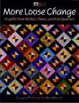 More Loose Change - 15 quilts from Nickels, Dimes, and Fat Quarters