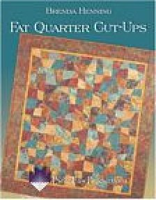 Fat Quarter Cut-Ups by Brenda Henning