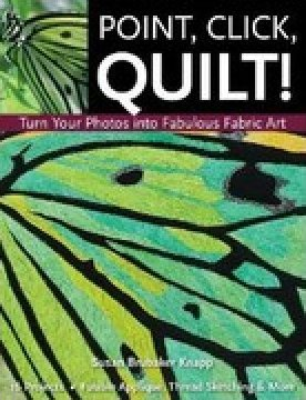 Point, Click, Quilt by Susan Brubaker Knapp - 9781607052265