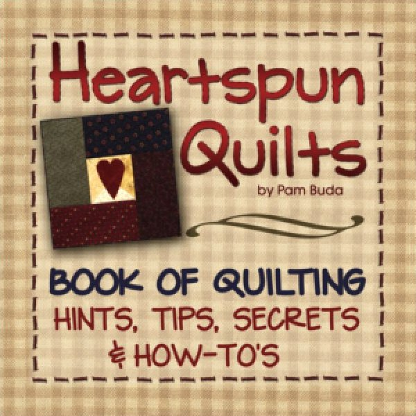 Heartspun Quilts book of Quilting Hints, Tips, Secrets & How-To's Book