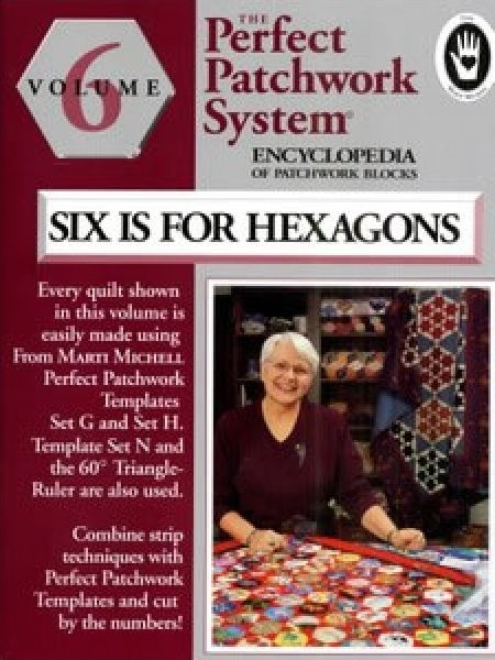 Six Is for Hexagon Encyclopedia of Patchwork Blocks Volume 6 - Marti Michell