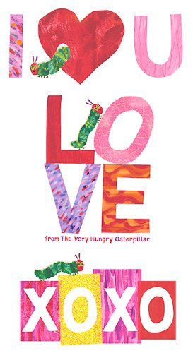 The Very Hungry Caterpillar - I Love You