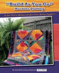 Build As You Go Machine Quilting by Amy Smith and Jeanne Harwood