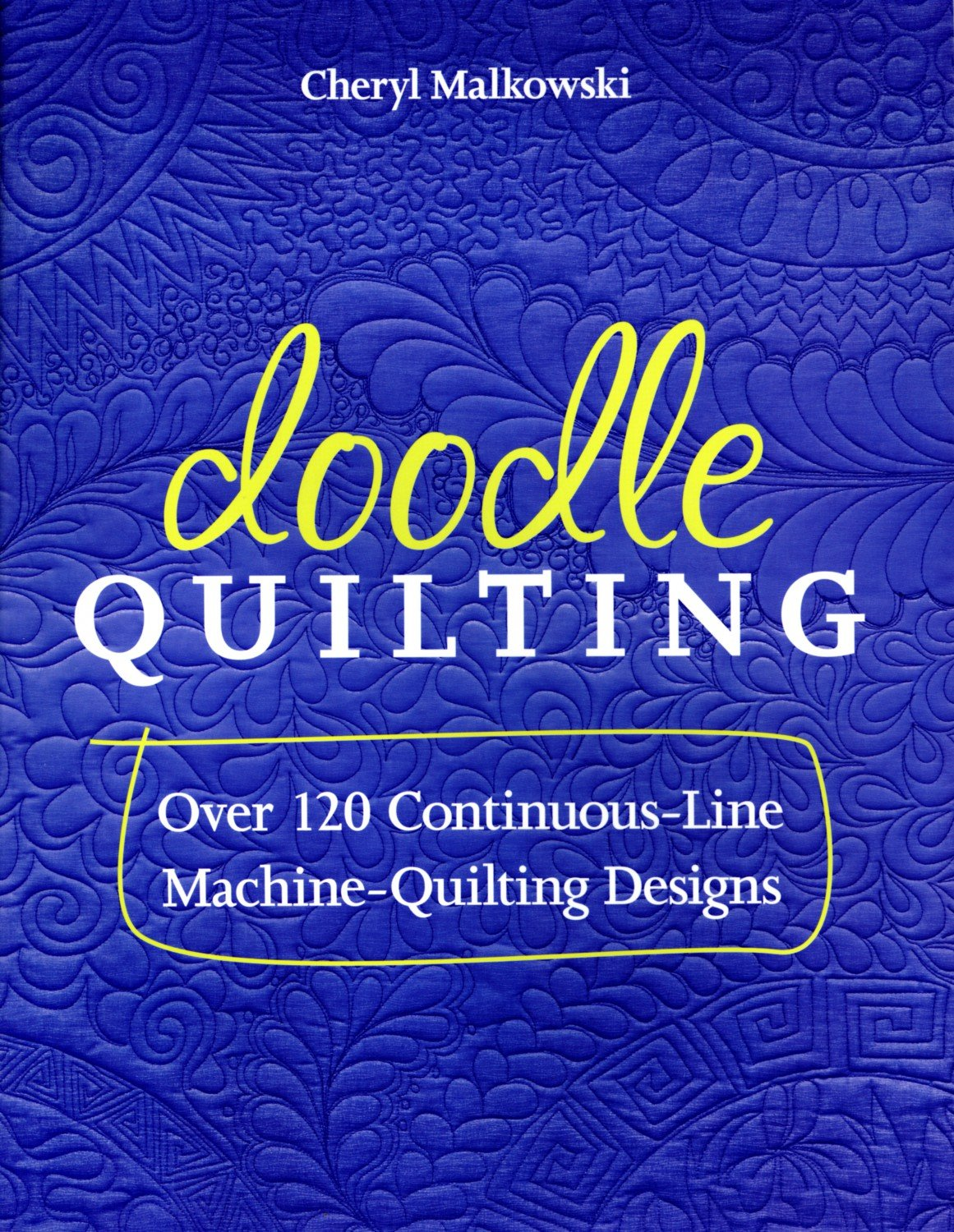 Doodle Quilting - Over 120 Continuous-Line Machine-Quilting Designs