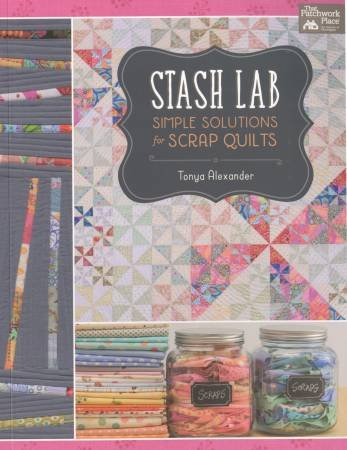Stash Lab - Simple Solutions for Scrap Quilts