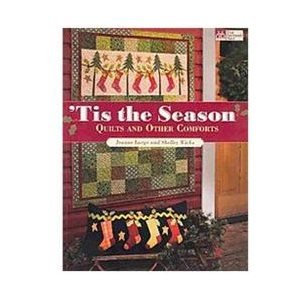 Tis The Season Quilts And Other Comforts 9781564779847