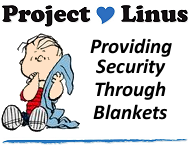 the linus project Project linus was named after linus, the adorable security blanket-toting character from the peanuts comic strip he was aware of project linus and was delighted to.