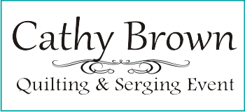 Cathy Brown Quilting & Serging Event