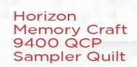 Horizon Memory Craft 9400 QCP Sampler Quilt