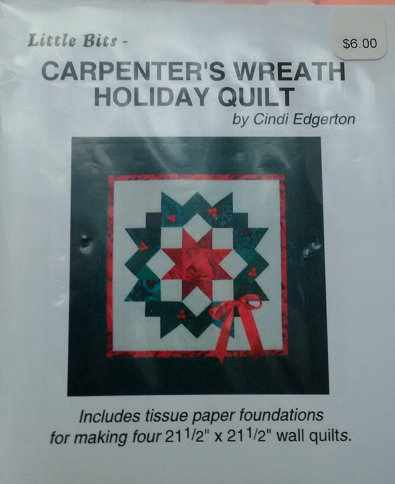 Little Bits Carpenter's Wreath Holiday Quilt Pattern