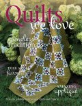 Quilts We Love - Premier Issue