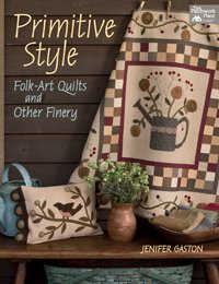 Primitive Style: Folk Art Quilts and Other Finery