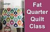 Fat Quarter Quilt Class - One Day Class