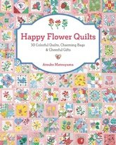 Happy Flower Quilts Project Book by Atsuko Matsuyama